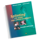 <em>Book:</em> Splinting the Hand and Upper Extremity: Principals and Process