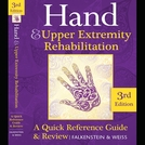 Hand and Upper Extremity Rehabilitation, 3rd Ed Book - A Quick Reference Guide and Review